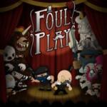 Scène d'accueil du jeu foul play sur steam